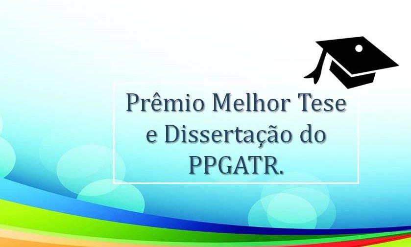 Prêmio Melhor Tese e Dissertação do PPGATR